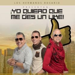 Los Hermanos Rosario - Yo Quiero Que Me Des un Like!