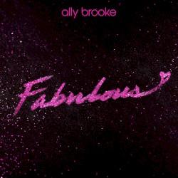 Ally Brooke - Fabulous
