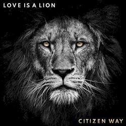 Citizen Way - Love Has Won