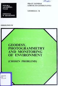 Cover of: Geodesy, photogrammetry and monitoring of environment | [komitet redakcyjny Karol Greń ... et al.].