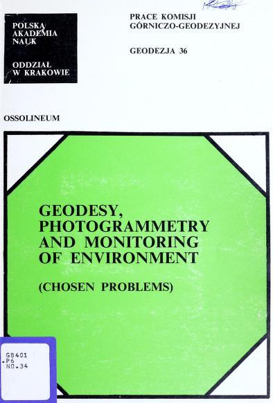 Geodesy, photogrammetry and monitoring of environment by [komitet redakcyjny Karol Greń ... et al.].