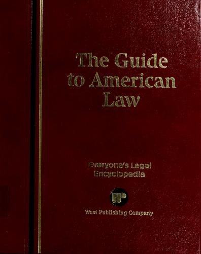 The Guide to American law by West Publishing Company
