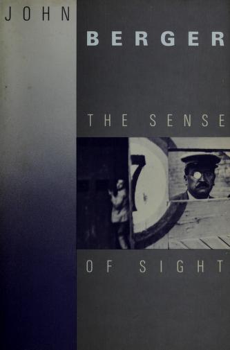 Cover of: The sense of sight | John Berger