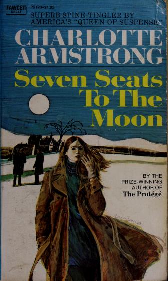 Cover of: Seven seats to the moon. | Charlotte Armstrong
