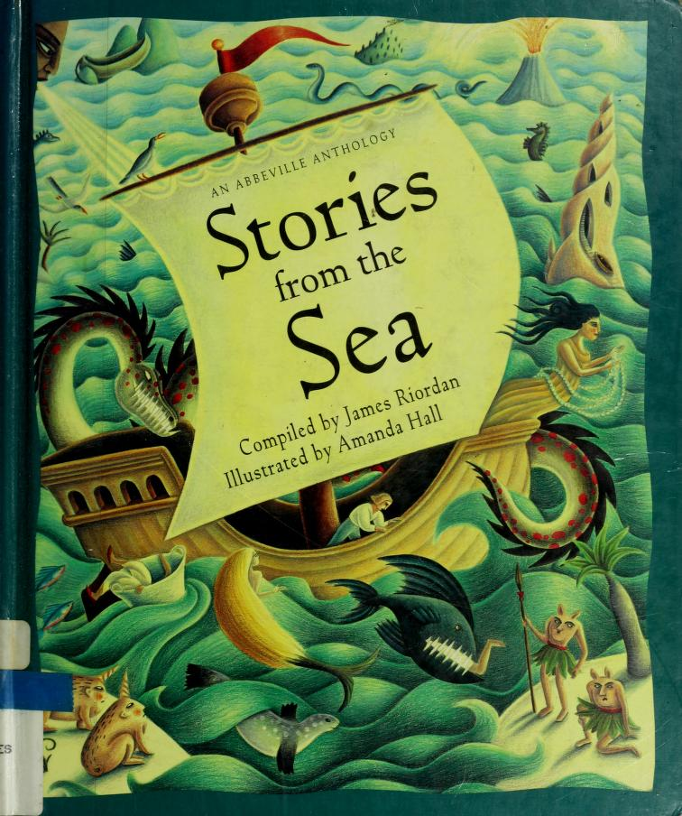 Stories from the sea by compiled by James Riordan ; illustrated by Amanda Hall.