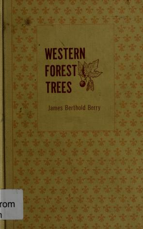Western forest trees by James Berthold Berry